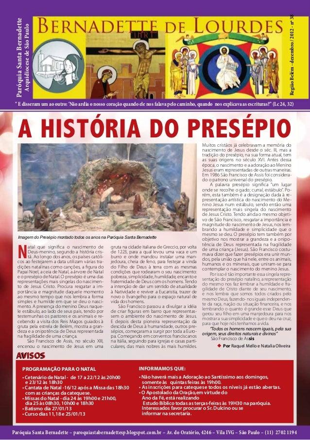 """Região Belém - dezembro / 2012 - nº 38Paróquia Santa Bernadette                     Arquidiocese de São Paulo  """" E dissera..."""
