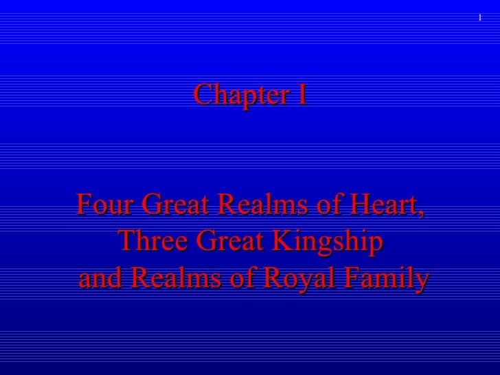 1        Chapter IFour Great Realms of Heart,   Three Great Kingshipand Realms of Royal Family