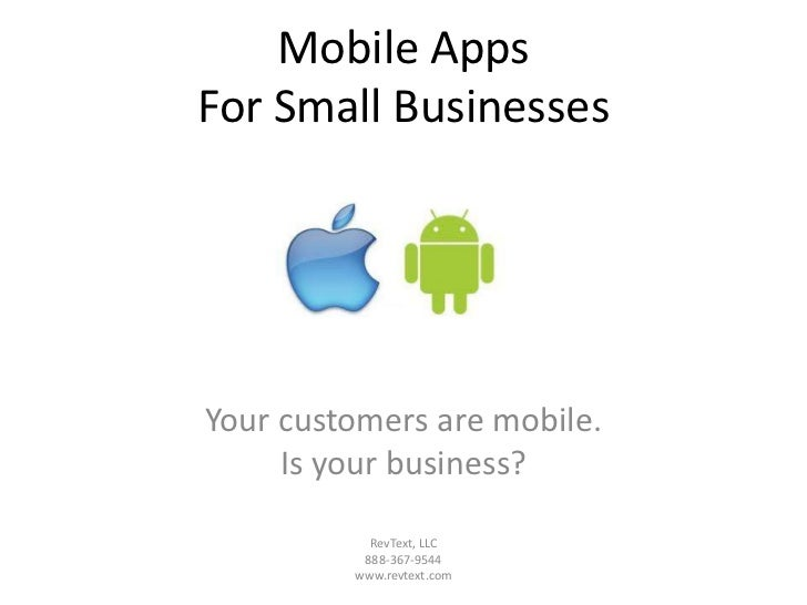 Mobile AppsFor Small BusinessesYour customers are mobile.     Is your business?           RevText, LLC          888-367-95...