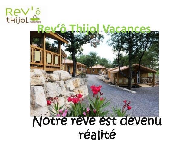 Rev'ô Thijol Vacances Notre rêve est devenu réalité