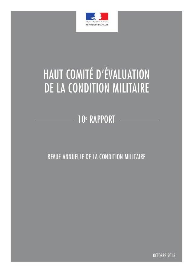 HAUT COMITÉ D'ÉVALUATION DE LA CONDITION MILITAIRE 10e RAPPORT REVUE ANNUELLE DE LA CONDITION MILITAIRE OCTOBRE 2016