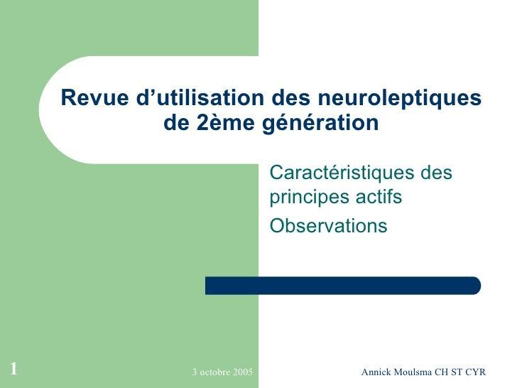 Revue d'utilisation des neuroleptiques de 2ème génération Caractéristiques des principes actifs Observations