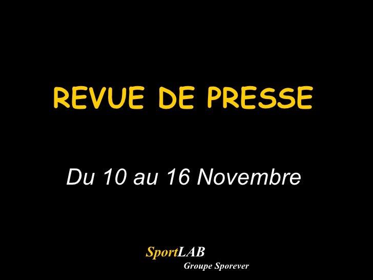REVUE DE PRESSE Du 10 au 16 Novembre Sport LAB Groupe Sporever