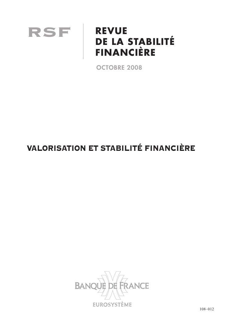 RSF           REVUE              DE LA STABILITÉ              FINANCIÈRE              OCTOBRE 2008VALORISATION ET STABILIT...