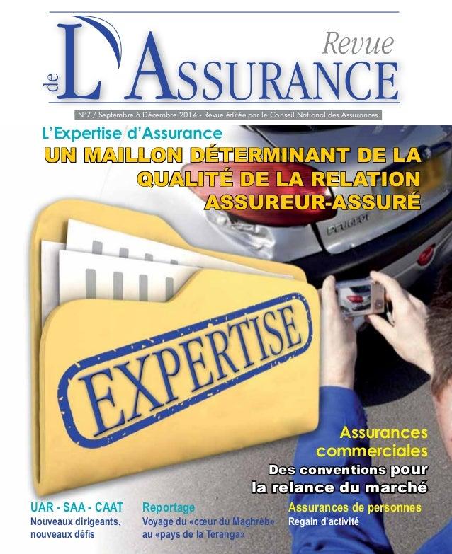 N°7 / Septembre à Décembre 2014 - Revue éditée par le Conseil National des Assurances L ASSURANCE UAR - SAA - CAAT Nouveau...