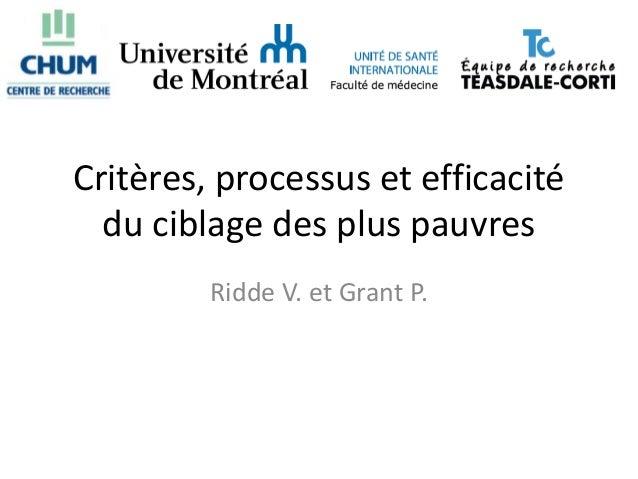 Critères, processus et efficacité  du ciblage des plus pauvres         Ridde V. et Grant P.