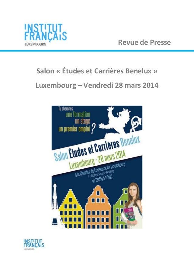 Revue de Presse Salon « Études et Carrières Benelux » Luxembourg – Vendredi 28 mars 2014