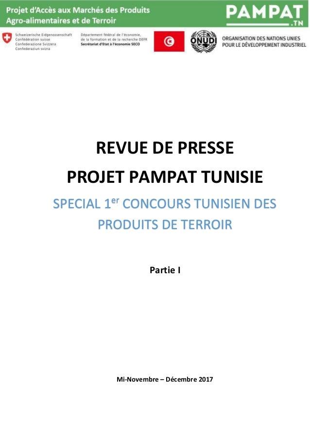 REVUE DE PRESSE PROJET PAMPAT TUNISIE SPECIAL 1er CONCOURS TUNISIEN DES PRODUITS DE TERROIR Partie I Mi-Novembre – Décembr...