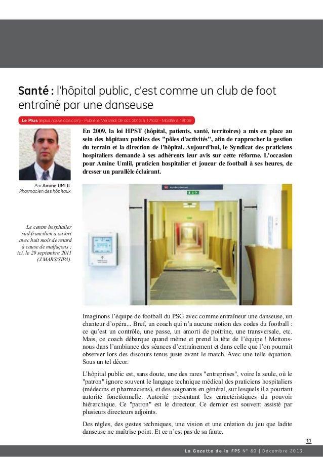 11 Le Plus (leplus.nouvelobs.com) - Publié le Mercredi 09 oct. 2013 à 17h32 - Modifié à 18h39 Santé : l'hôpital public, c'...