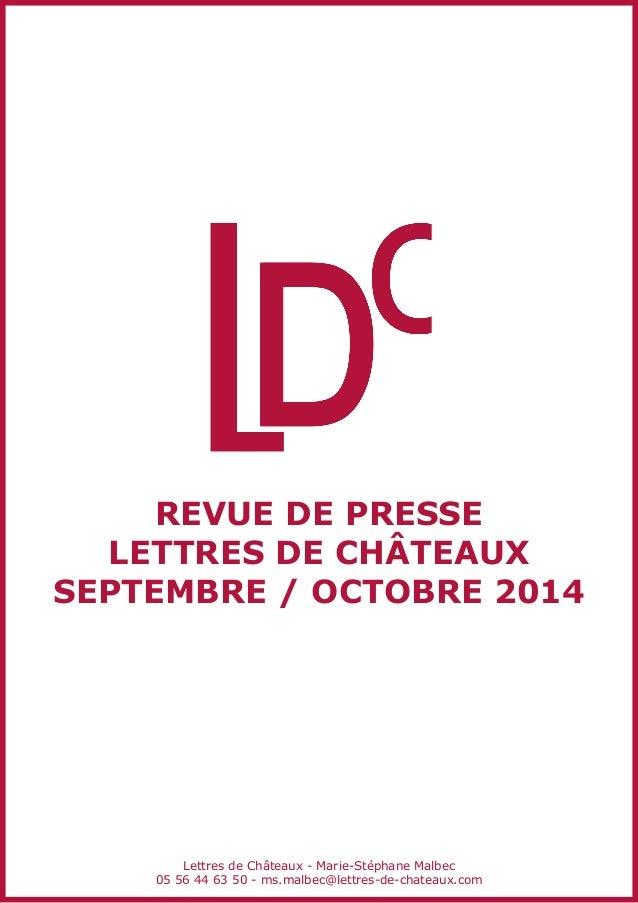 REVUE DE PRESSE LETTRES DE CHÂTEAUX SEPTEMBRE / OCTOBRE 2014 Lettres de Châteaux - Marie-Stéphane Malbec 05 56 44 63 50 - ...