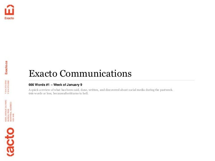 Exacto Communications666 Words #1 – Week of January 9A quick a review of what has been said, done, written, and discovered...