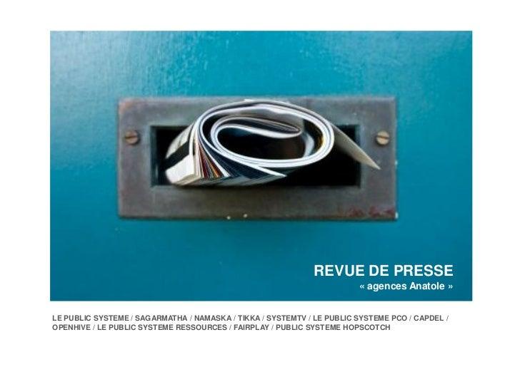 REVUE DE PRESSE                                                                        « agences Anatole »LE PUBLIC SYSTEM...