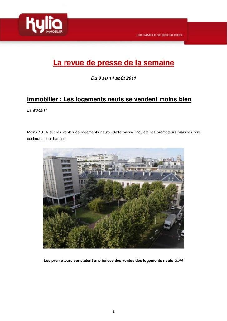 La revue de presse de la semaine                                   Du 8 au 14 août 2011Immobilier : Les logements neufs se...