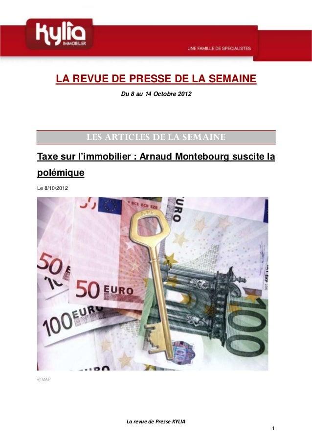 LA REVUE DE PRESSE DE LA SEMAINE                     Du 8 au 14 Octobre 2012               LES ARTICLES DE LA SEMAINETaxe ...