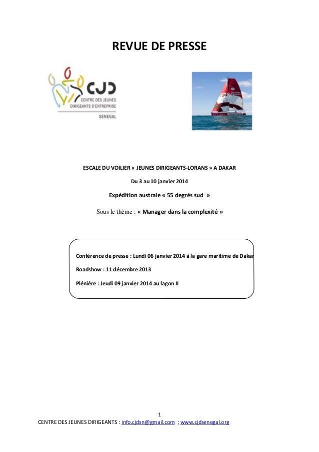 REVUE DE PRESSE  ESCALE DU VOILIER « JEUNES DIRIGEANTS-LORANS » A DAKAR Du 3 au 10 janvier 2014  Expédition australe « 55 ...