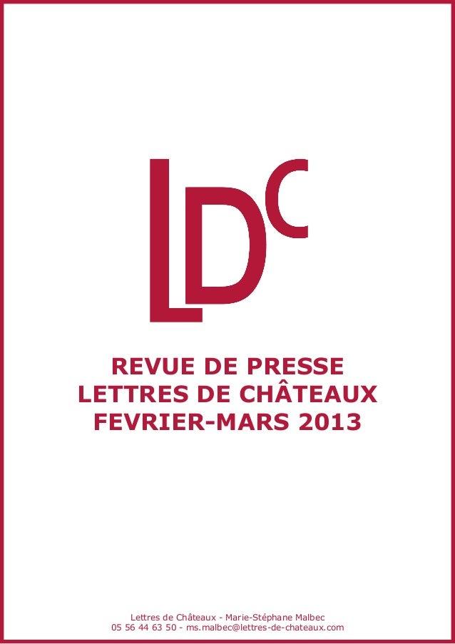 revue de presseLettres de châteaux FEVRIER-MARS 2013      Lettres de Châteaux - Marie-Stéphane Malbec  05 56 44 63 50 - ms...