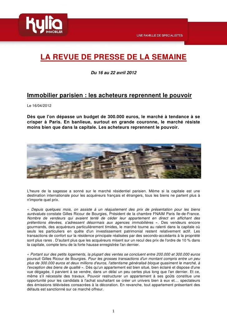 LA REVUE DE PRESSE DE LA SEMAINE                                     Du 16 au 22 avril 2012Immobilier parisien : les achet...