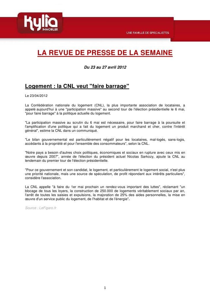 """LA REVUE DE PRESSE DE LA SEMAINE                                     Du 23 au 27 avril 2012Logement : la CNL veut """"faire b..."""