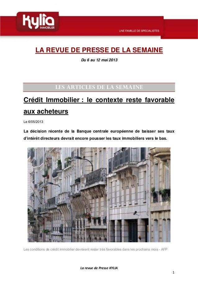 LarevuedePresseKYLIA1LA REVUE DE PRESSE DE LA SEMAINEDu 6 au 12 mai 2013LES ARTICLES DE LA SEMAINECrédit Immobilie...