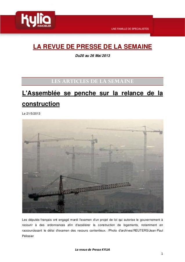 La revue de Presse KYLIA1LA REVUE DE PRESSE DE LA SEMAINEDu20 au 26 Mai 2013LES ARTICLES DE LA SEMAINELAssemblée se penche...