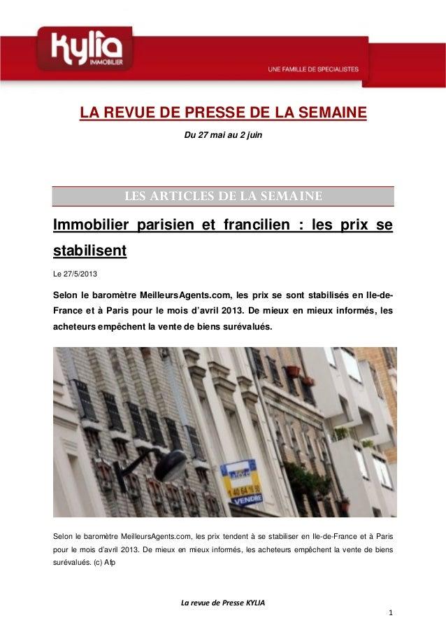 LarevuedePresseKYLIA1LA REVUE DE PRESSE DE LA SEMAINEDu 27 mai au 2 juinLES ARTICLES DE LA SEMAINEImmobilier paris...