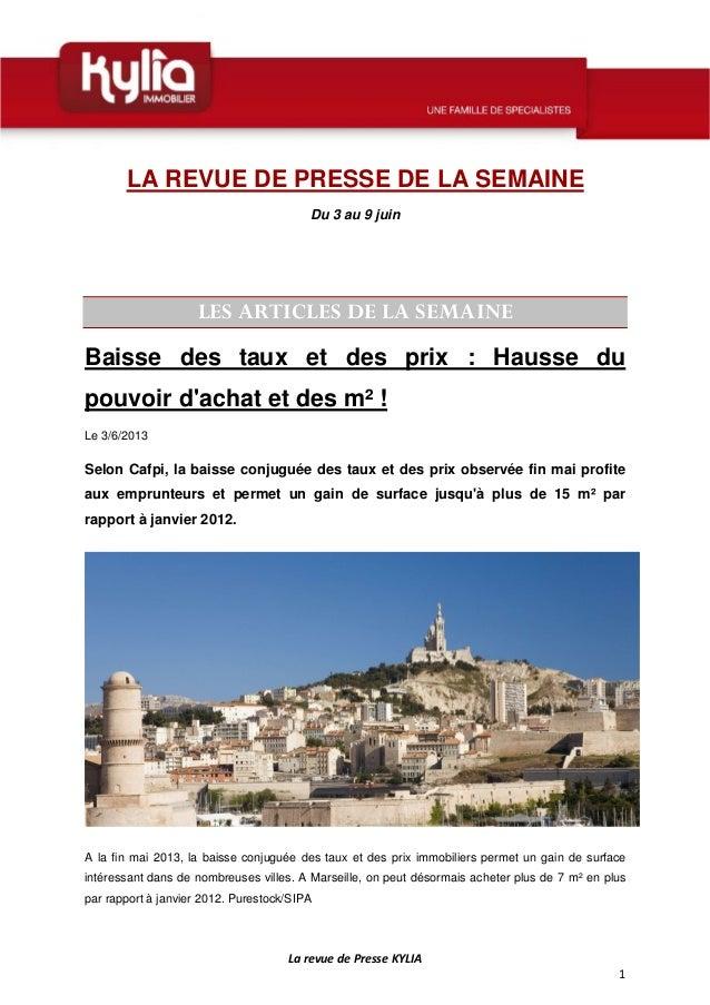 LarevuedePresseKYLIA1LA REVUE DE PRESSE DE LA SEMAINEDu 3 au 9 juinLES ARTICLES DE LA SEMAINEBaisse des taux et de...