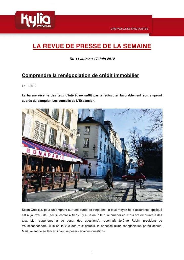 LA REVUE DE PRESSE DE LA SEMAINE                                   Du 11 Juin au 17 Juin 2012Comprendre la renégociation d...