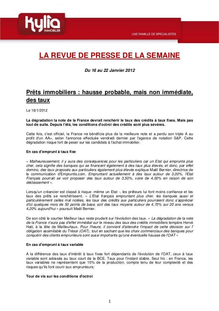 LA REVUE DE PRESSE DE LA SEMAINE                                    Du 16 au 22 Janvier 2012Prêts immobiliers : hausse pro...