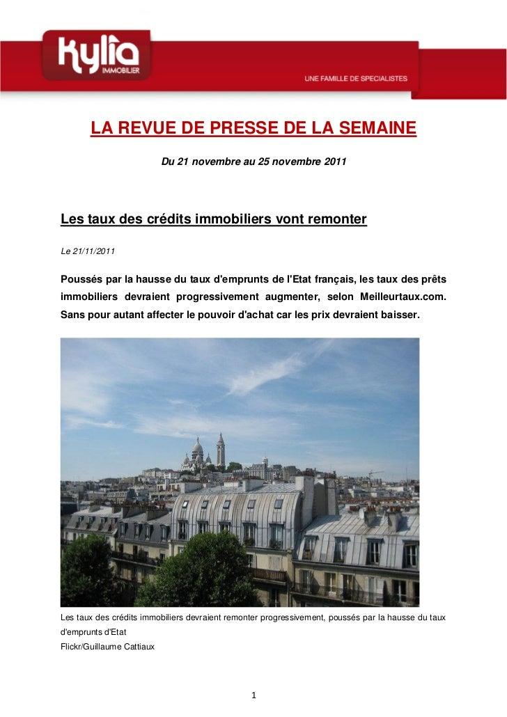 LA REVUE DE PRESSE DE LA SEMAINE                            Du 21 novembre au 25 novembre 2011Les taux des crédits immobil...