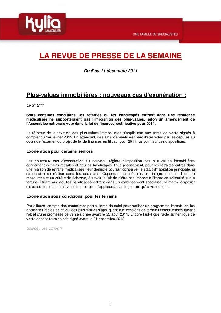 LA REVUE DE PRESSE DE LA SEMAINE                                    Du 5 au 11 décembre 2011Plus-values immobilières : nou...