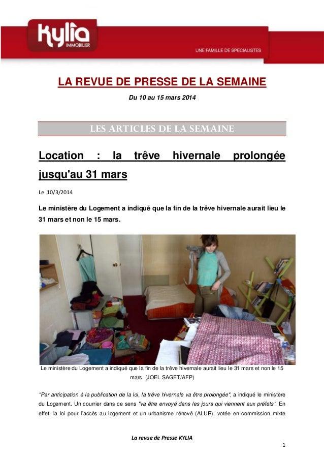 La revue de Presse KYLIA 1 LA REVUE DE PRESSE DE LA SEMAINE Du 10 au 15 mars 2014 LES ARTICLES DE LA SEMAINE Location : la...