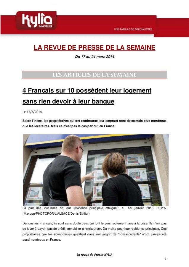 La revue de Presse KYLIA 1 LA REVUE DE PRESSE DE LA SEMAINE Du 17 au 21 mars 2014 LES ARTICLES DE LA SEMAINE 4 Français su...