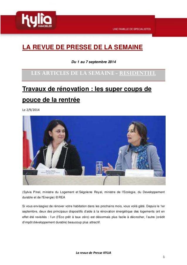 La revue de Presse KYLIA  1  LA REVUE DE PRESSE DE LA SEMAINE  Du 1 au 7 septembre 2014  LES ARTICLES DE LA SEMAINE - RESI...