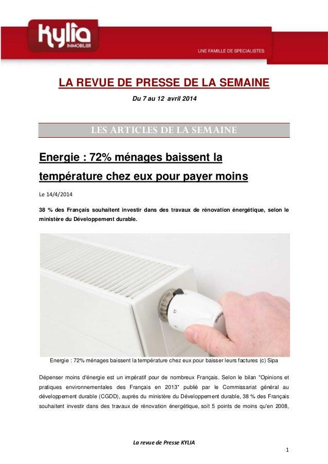 La revue de Presse KYLIA 1 LA REVUE DE PRESSE DE LA SEMAINE Du 7 au 12 avril 2014 LES ARTICLES DE LA SEMAINE Energie : 72%...