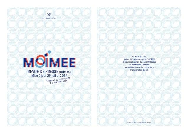 REVUE DE PRESSE(extraits) Mise à jour 29 juillet 2015 OUVERTURE DU POP UP STORE LE 5 NOVEMBRE 2014 (+33)9 82 31 99 23 - 29...