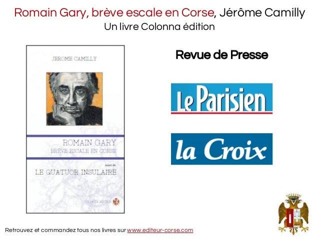 Romain Gary, brève escale en Corse, Jérôme Camilly Un livre Colonna édition Retrouvez et commandez tous nos livres sur www...