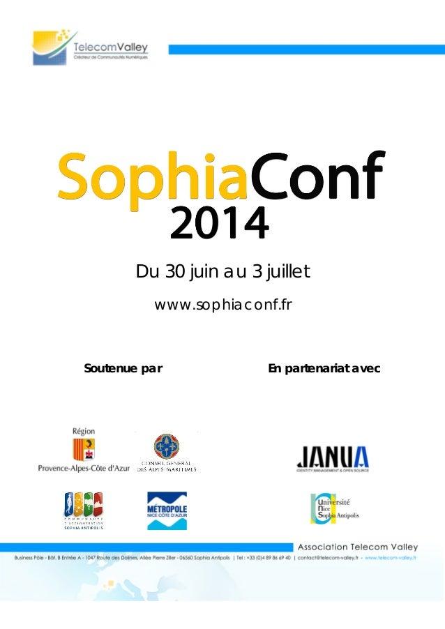 Du 30 juin au 3 juillet www.sophiaconf.fr Soutenue par En partenariat avec