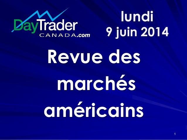 lundi 9 juin 2014 Revue des marchés américains 1