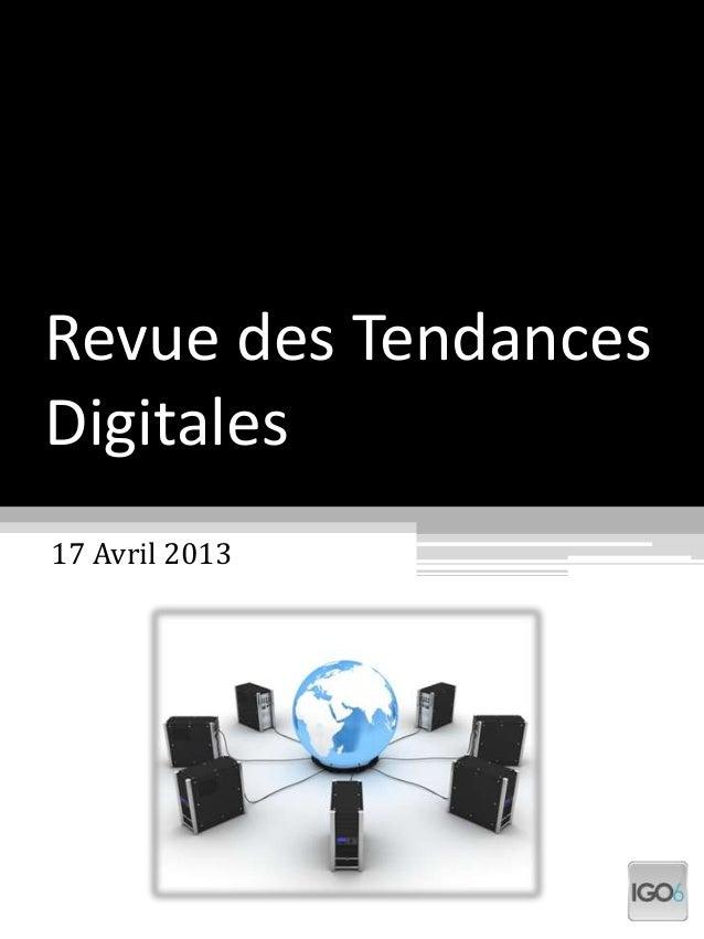 Revue des TendancesDigitales17 Avril 2013