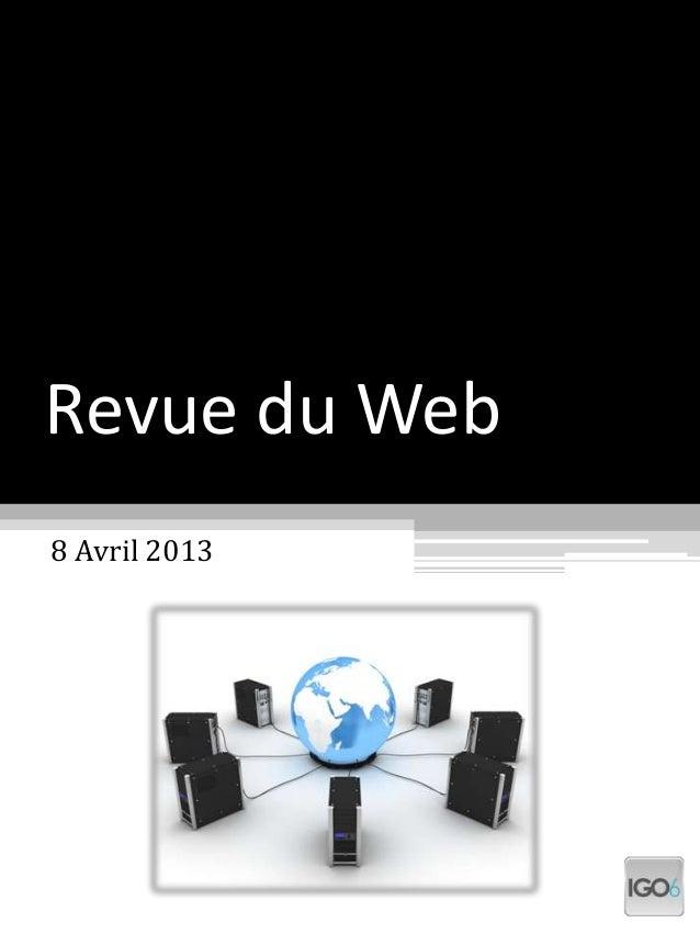 Revue du Web8 Avril 2013
