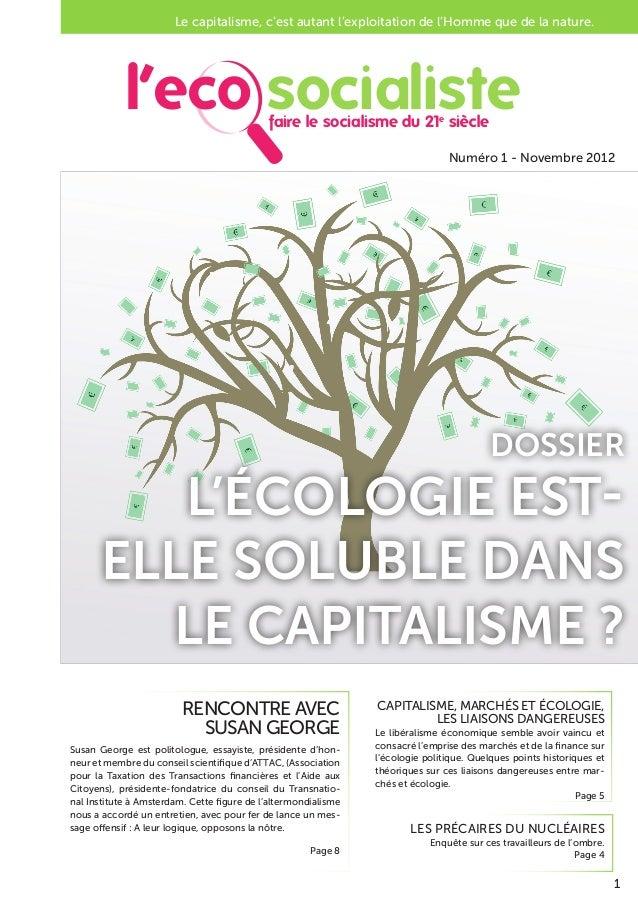 Numéro 1 - Novembre 2012 Le capitalisme, c'est autant l'exploitation de l'Homme que de la nature. L'ÉCOLOGIE EST- ELLE SOL...