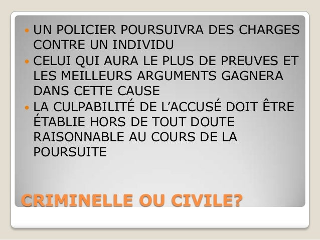  UN POLICIER POURSUIVRA DES CHARGES  CONTRE UN INDIVIDU CELUI QUI AURA LE PLUS DE PREUVES ET  LES MEILLEURS ARGUMENTS GA...