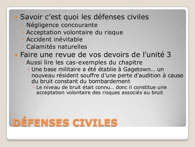    Savoir c'est quoi les défenses civiles    ◦   Négligence concourante    ◦   Acceptation volontaire du risque    ◦   Ac...