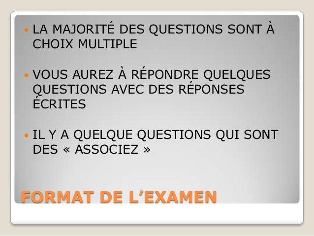    LA MAJORITÉ DES QUESTIONS SONT À    CHOIX MULTIPLE   VOUS AUREZ À RÉPONDRE QUELQUES    QUESTIONS AVEC DES RÉPONSES   ...