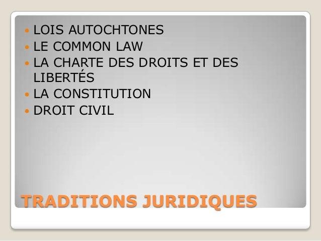    LOIS AUTOCHTONES   LE COMMON LAW   LA CHARTE DES DROITS ET DES    LIBERTÉS   LA CONSTITUTION   DROIT CIVILTRADITIO...