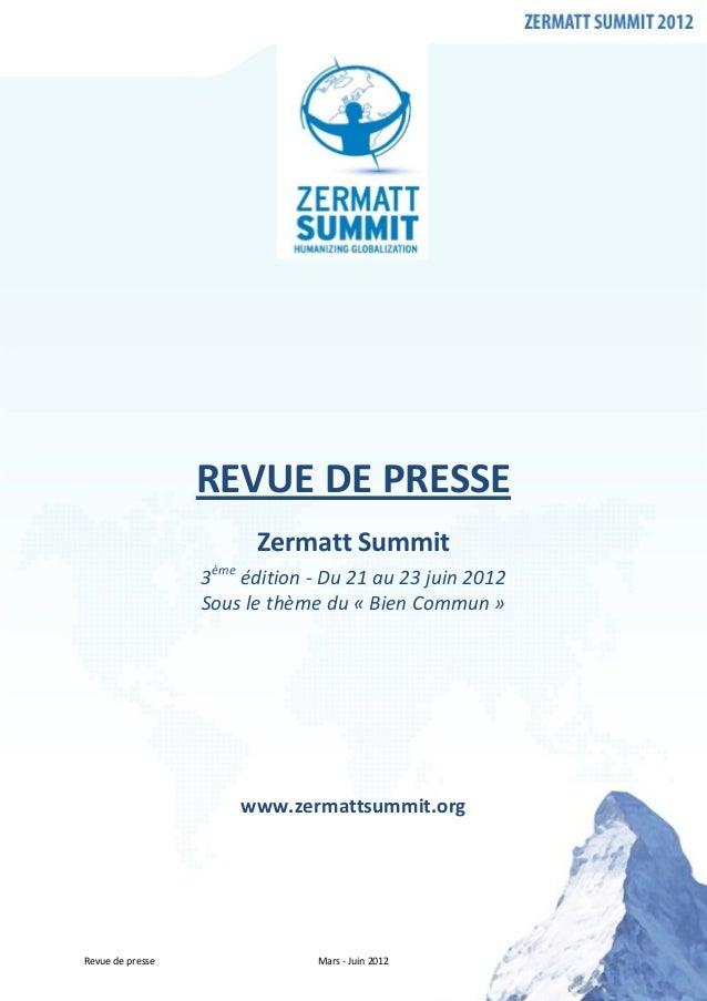 REVUE DE PRESSE                        Zermatt Summit                  3ème édition - Du 21 au 23 juin 2012               ...