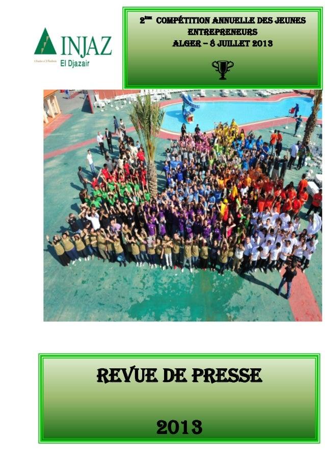 2ème Compétition Annuelle des Jeunes Entrepreneurs ALGER – 8 Juillet 2013    REVUE DE PRESSE 2013