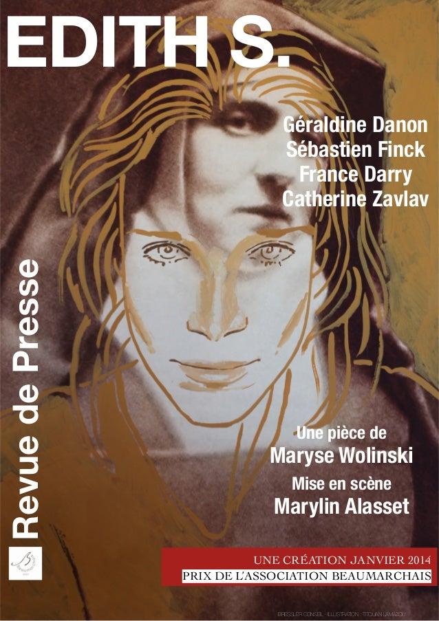 EDITH S. Revue de Presse  Géraldine Danon Sébastien Finck France Darry Catherine Zavlav  Une pièce de  Maryse Wolinski Mis...