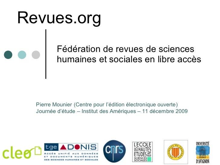 Revues.org Fédération de revues de sciences humaines et sociales en libre accès Pierre Mounier (Centre pour l'édition élec...