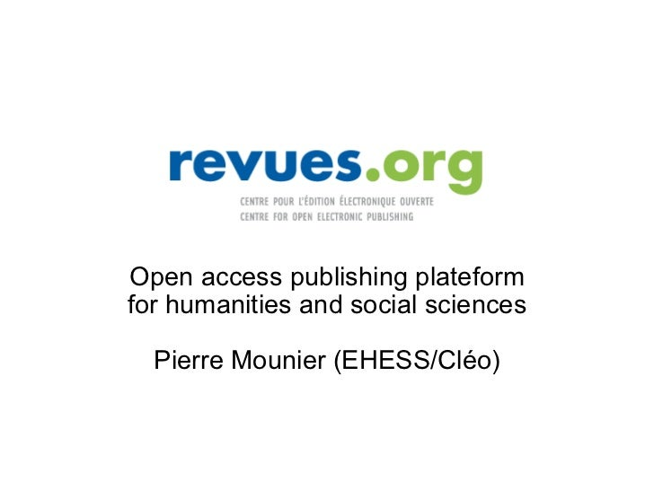 Open access publishing plateform for humanities and social sciences Pierre Mounier (EHESS/Cléo)